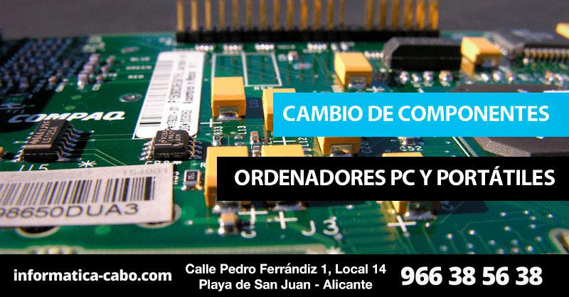 Cambio de componentes ordenadores Alicante